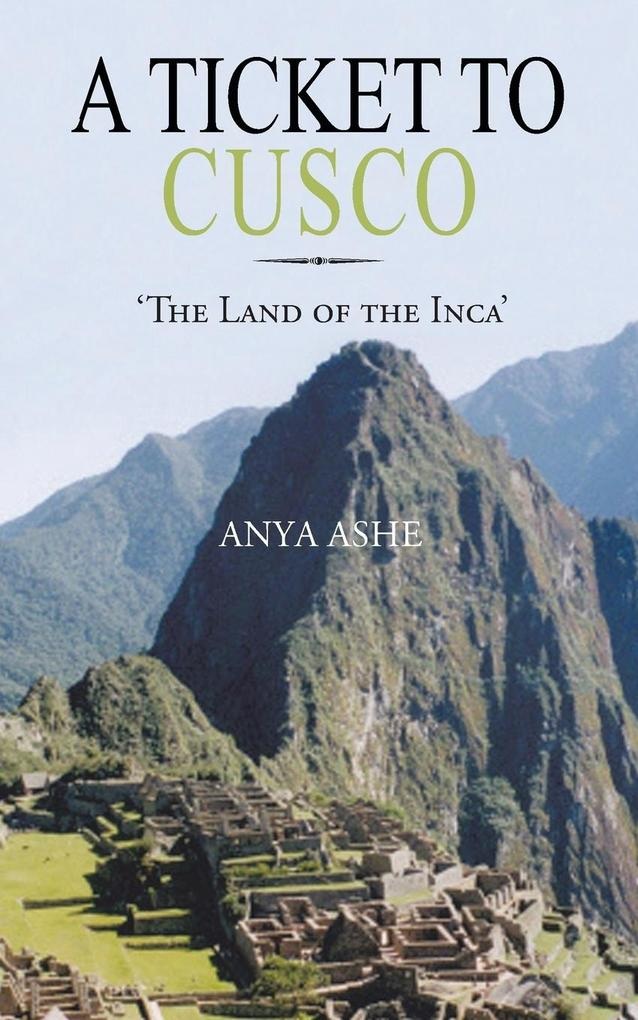 A Ticket to Cusco: The Land of the Inca.pdf