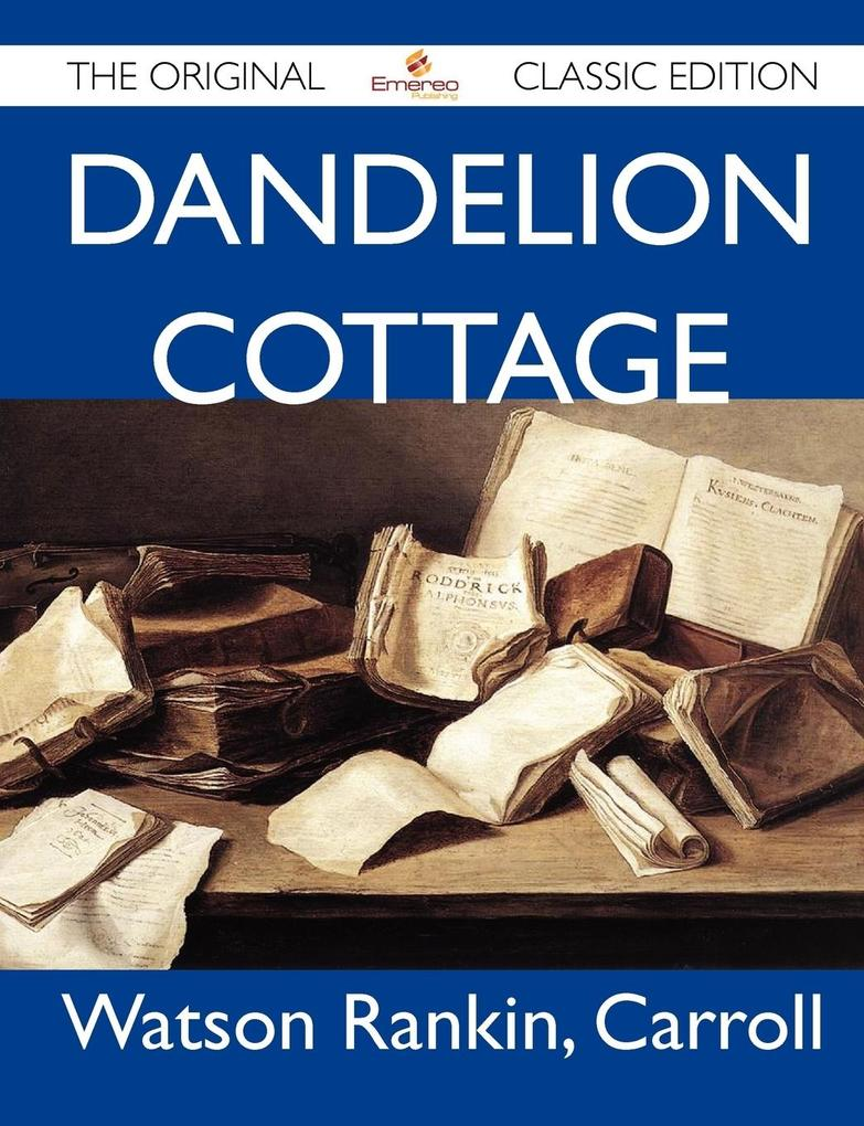 Dandelion Cottage - The Original Classic Edition.pdf