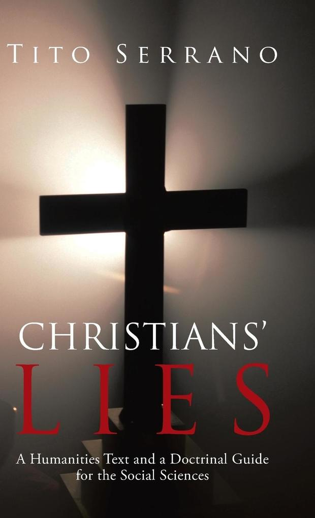 Christians Lies: A Humanities Text and a Doctrinal Guide for the Social Sciences.pdf