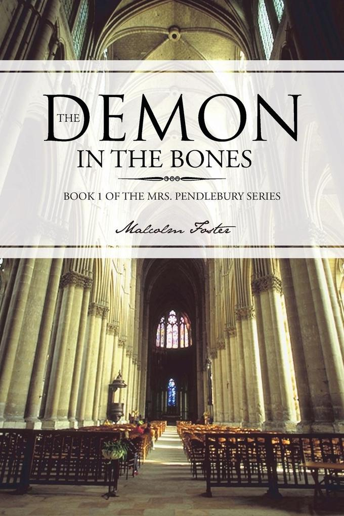 The Demon in the Bones: Book 1 of the Mrs. Pendlebury Series.pdf