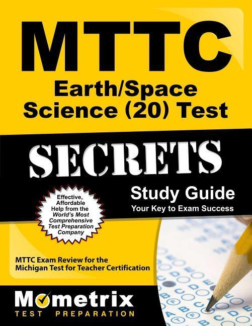 Mttc Earth/Space Science (20) Test Secrets Study Guide: Mttc Exam Review for the Michigan Test for Teacher Certification.pdf