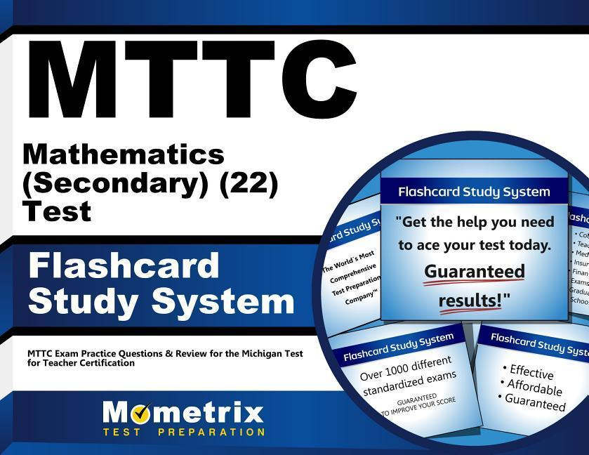 Mttc Mathematics (Secondary) (22) Test Flashcard Study System: Mttc Exam Practice Questions & Review for the Michigan Test for Teacher Certification.pdf