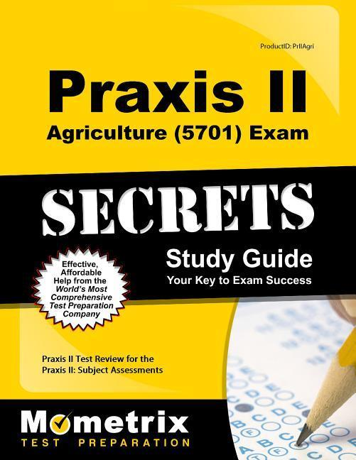 Praxis II Agriculture (5701) Exam Secrets Study Guide: Praxis II Test Review for the Praxis II: Subject Assessments.pdf