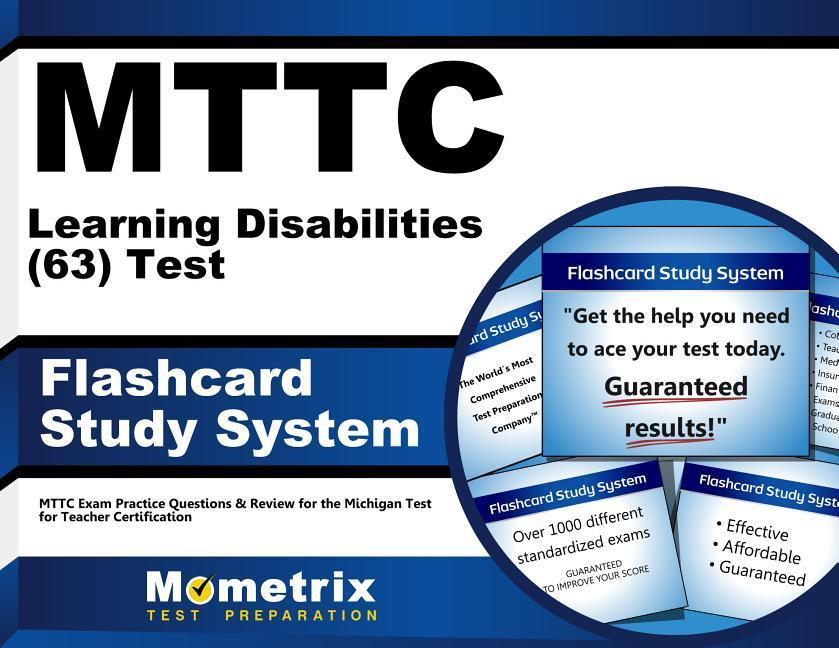 Mttc Learning Disabilities (63) Test Flashcard Study System: Mttc Exam Practice Questions & Review for the Michigan Test for Teacher Certification.pdf