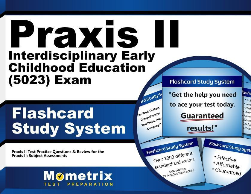 Praxis II Interdisciplinary Early Childhood Education (5023) Exam Flashcard Study System: Praxis II Test Practice Questions & Review for the Praxis II.pdf