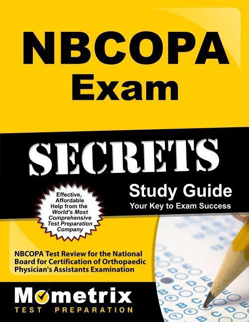 Nbcopa Exam Secrets Study Guide: Nbcopa Test Review for the National Board for Certification of Orthopaedic Physicians Assistants Examination.pdf