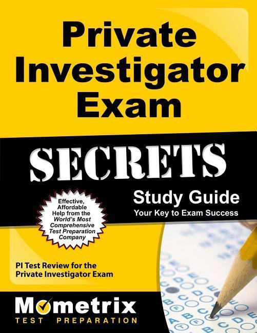 Private Investigator Exam Secrets Study Guide: PI Test Review for the Private Investigator Exam.pdf
