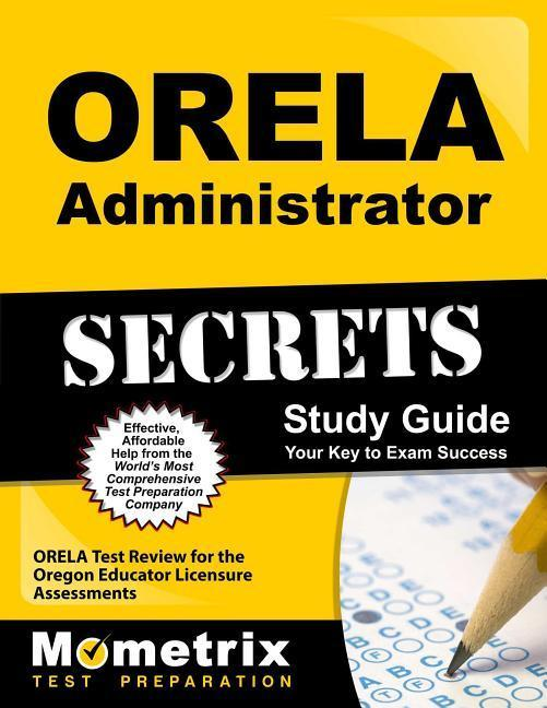 Orela Administrator Secrets Study Guide: Orela Test Review for the Oregon Educator Licensure Assessments.pdf