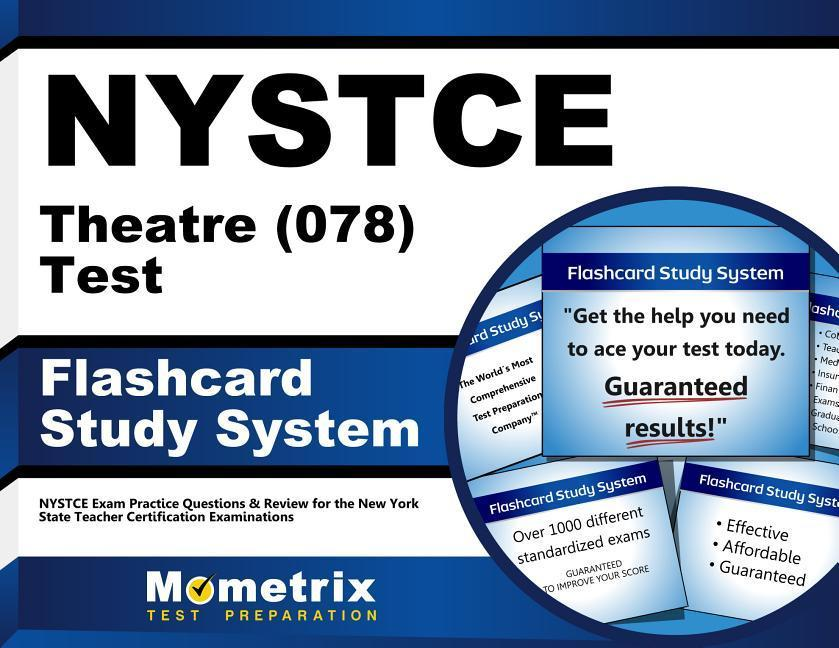 NYSTCE Theatre (078) Test Flashcard Study System: NYSTCE Exam Practice Questions & Review for the New York State Teacher Certification Examinations.pdf