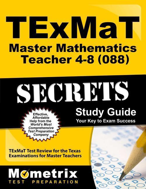 TExMaT Master Mathematics Teacher 4-8 (088) Secrets Study Guide.pdf