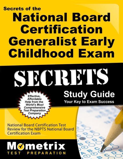 Secrets of the National Board Certification Generalist: Early Childhood Exam Study Guide: National Board Certification Test Review for the Nbpts Natio.pdf
