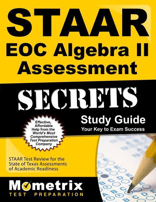 Staar Eoc Algebra II Assessment Secrets Study Guide: Staar Test Review for the State of Texas Assessments of Academic Readiness.pdf
