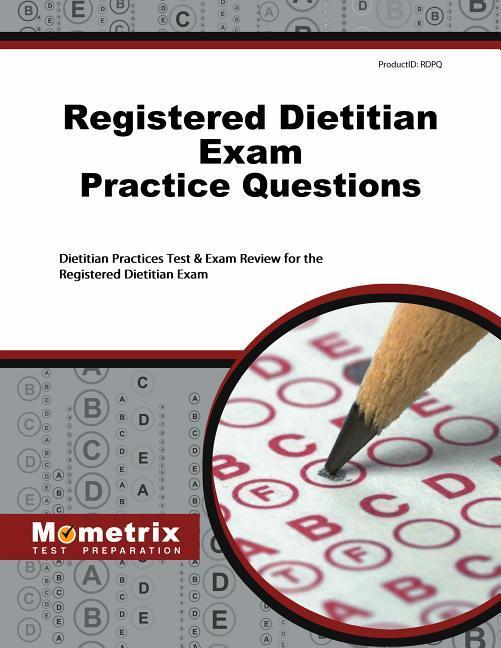 Registered Dietitian Exam Practice Questions: Dietitian Practice Tests & Exam Review for the Registered Dietitian Exam.pdf