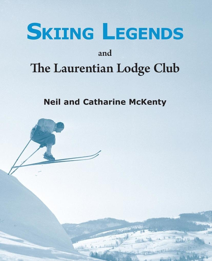Skiing Legends and the Laurentian Lodge Club.pdf