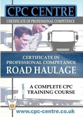 Certificate in Professional Competence National Road Haulage - A Complete Cpc Training Course.pdf