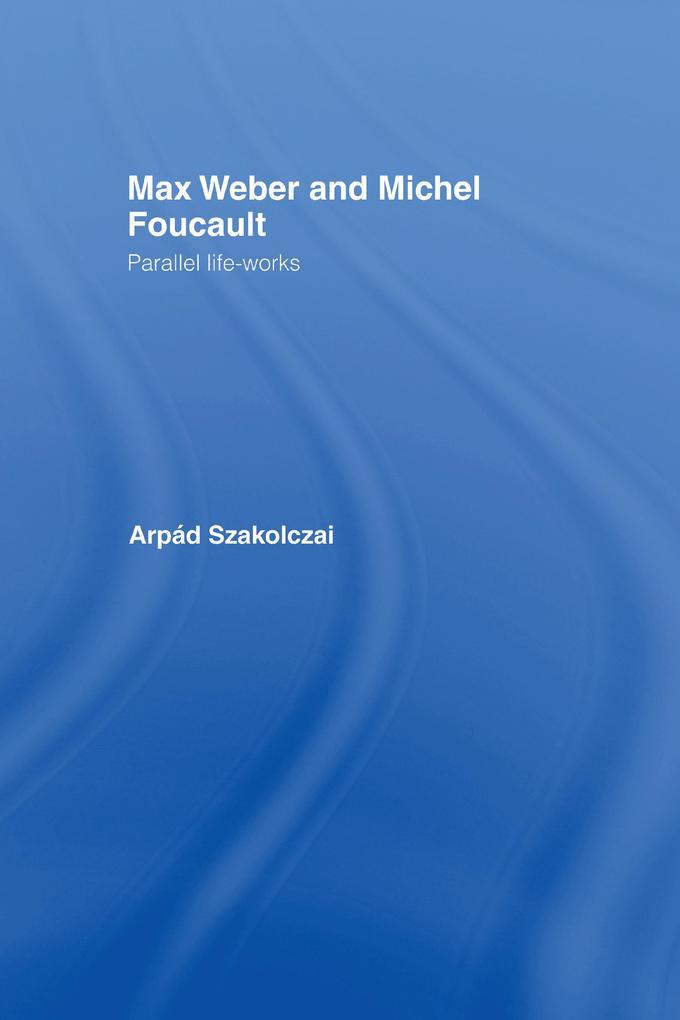 Max Weber and Michel Foucault.pdf