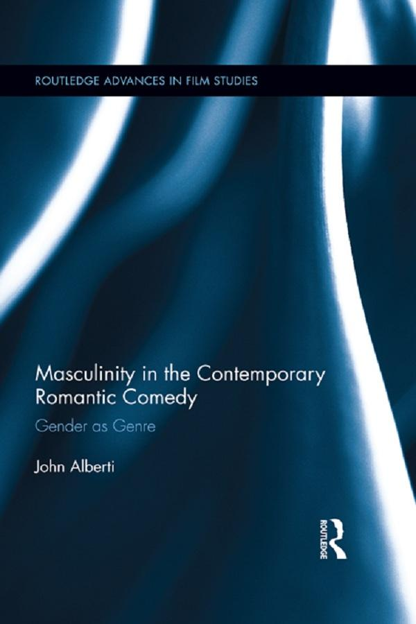 Masculinity in the Contemporary Romantic Comedy.pdf