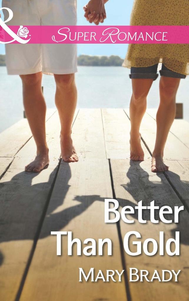 Better Than Gold (Mills & Boon Superromance) (The Legend of Baileys Cove, Book 1).pdf