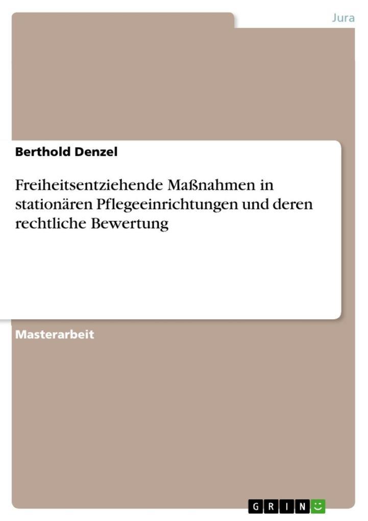 Freiheitsentziehende Maßnahmen in stationären Pflegeeinrichtungen und deren rechtliche Bewertung.pdf