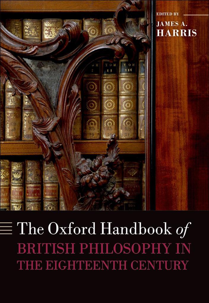 The Oxford Handbook of British Philosophy in the Eighteenth Century als eBook pdf