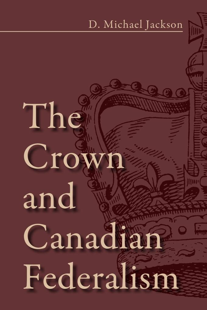 The Crown and Canadian Federalism als eBook epub