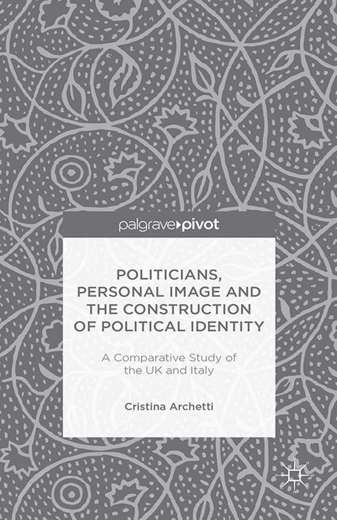 Politicians, Personal Image and the Construction of Political Identity.pdf