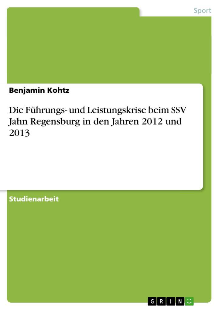 Die Führungs- und Leistungskrise beim SSV Jahn Regensburg in den Jahren 2012 und 2013.pdf