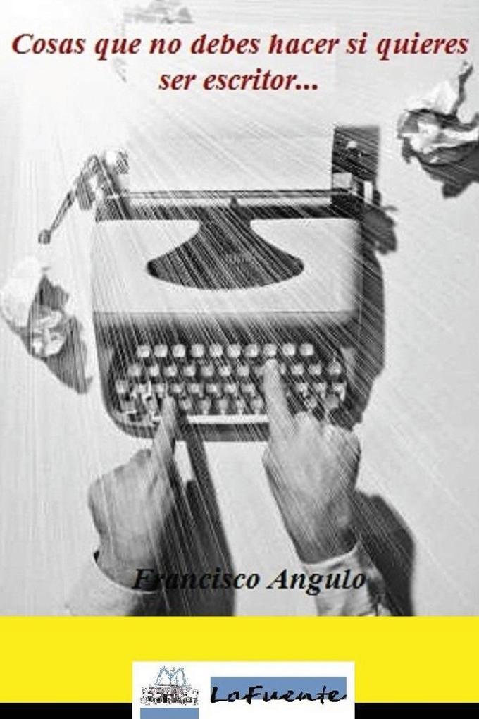 Cosas Que No Debes Hacer Si Quieres Ser Escritor.pdf