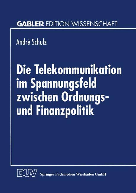 Die Telekommunikation im Spannungsfeld zwischen Ordnungs- und Finanzpolitik.pdf