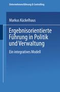 Ergebnisorientierte Führung in Politik und Verwaltung