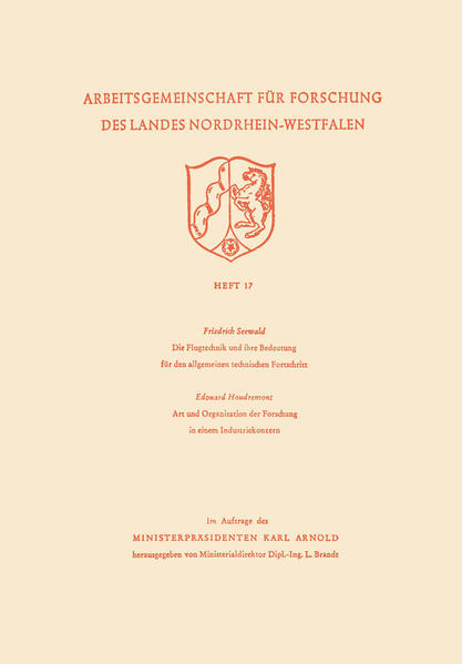 Die Flugtechnik und ihre Bedeutung für den allgemeinen technischen Fortschritt. Art und Organisation der Forschung in einem Industriekonzern.pdf