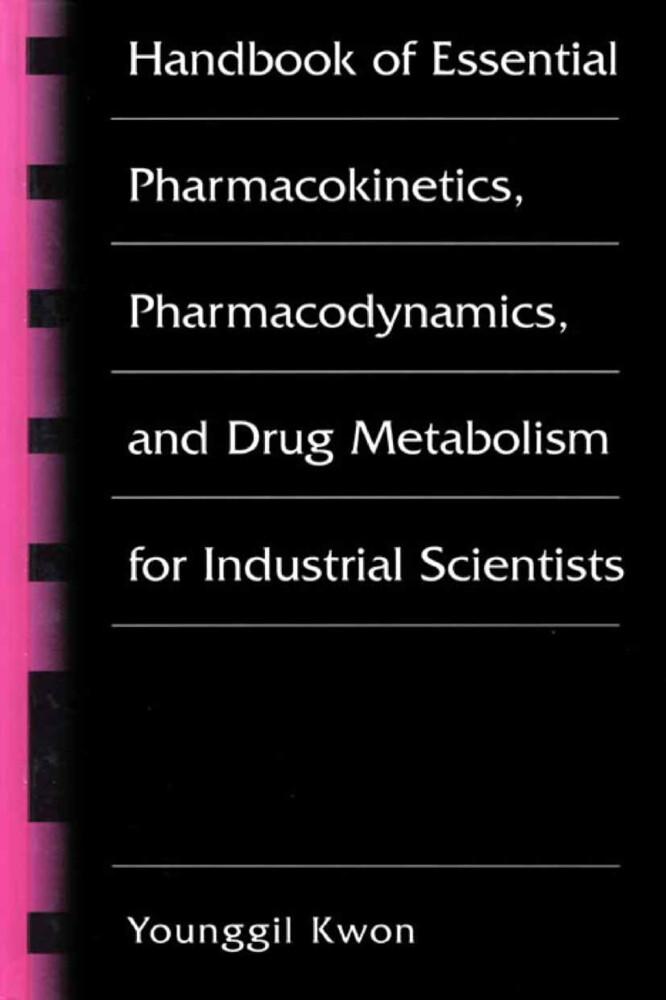 Handbook of Essential Pharmacokinetics, Pharmacodynamics and Drug Metabolism for Industrial Scientists.pdf