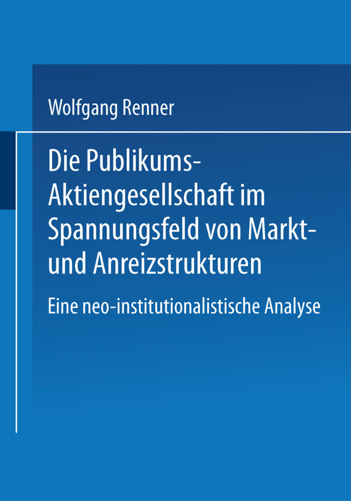 Die Publikums-Aktiengesellschaft im Spannungsfeld von Markt- und Anreizstrukturen.pdf