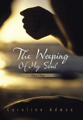 The Weeping of My Soul: Part One.pdf