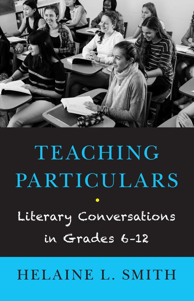 Teaching Particulars: Literary Conversations in Grades 6-12.pdf