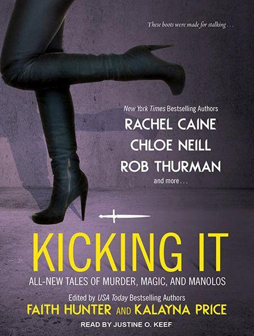 Kicking It: All-New Tales of Murder, Magic, and Manolos.pdf