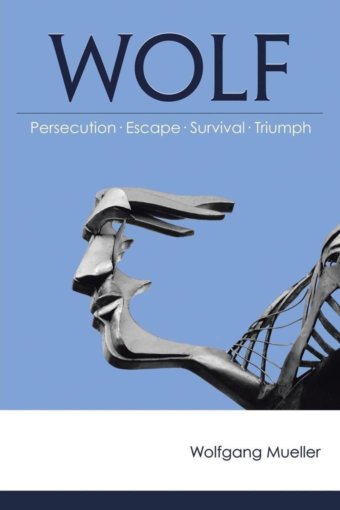 Wolf: Persecution-Escape-Survival-Triumph.pdf