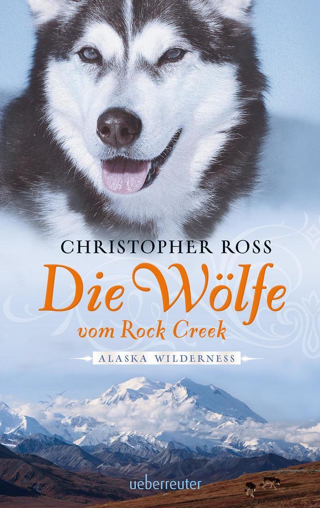 Alaska Wilderness - Die Wölfe vom Rock Creek (Bd.2).pdf