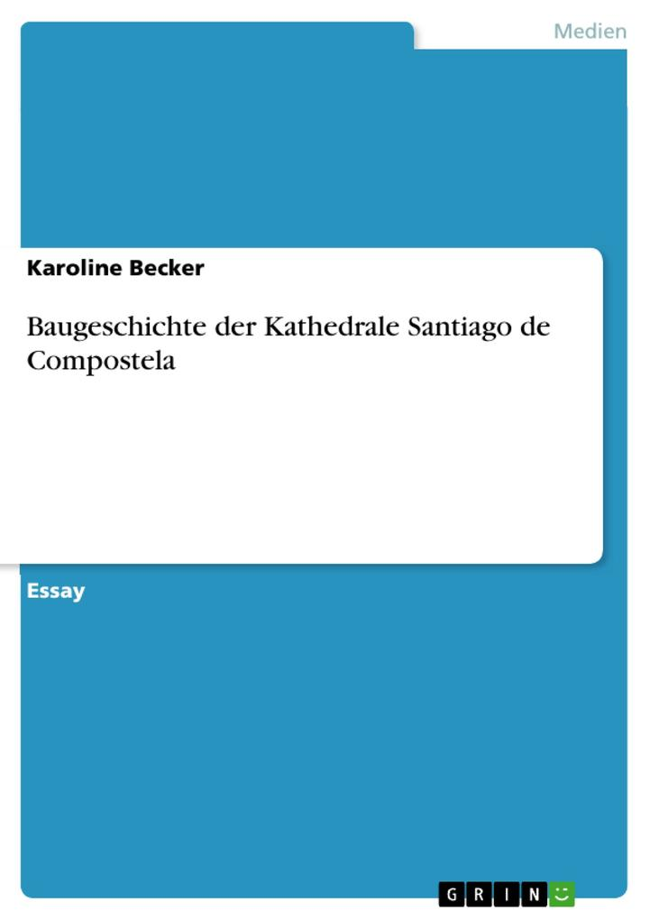 Baugeschichte der Kathedrale Santiago de Compostela.pdf