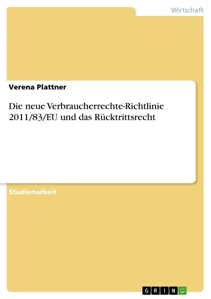 Die neue Verbraucherrechte-Richtlinie 2011/83/EU und das Rücktrittsrecht als eBook pdf