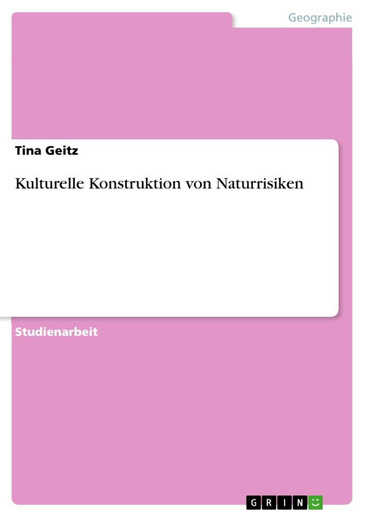 Kulturelle Konstruktion von Naturrisiken als eBook pdf