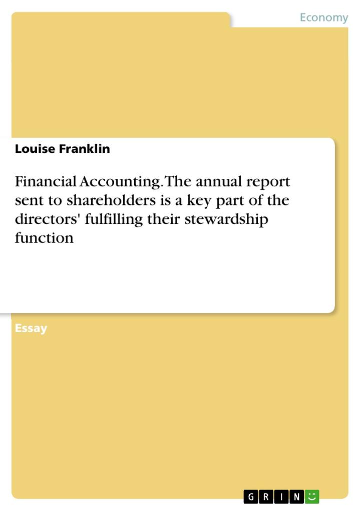 Financial Accounting. The annual report sent to shareholders is a key part of the directors' fulfilling their stewardship function als Buch (geheftet)