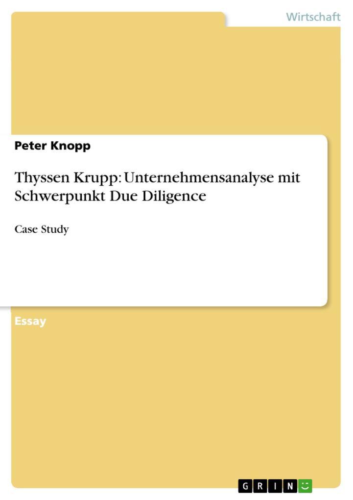 Thyssen Krupp: Unternehmensanalyse mit Schwerpunkt Due Diligence.pdf