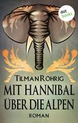 Mit Hannibal über die Alpen