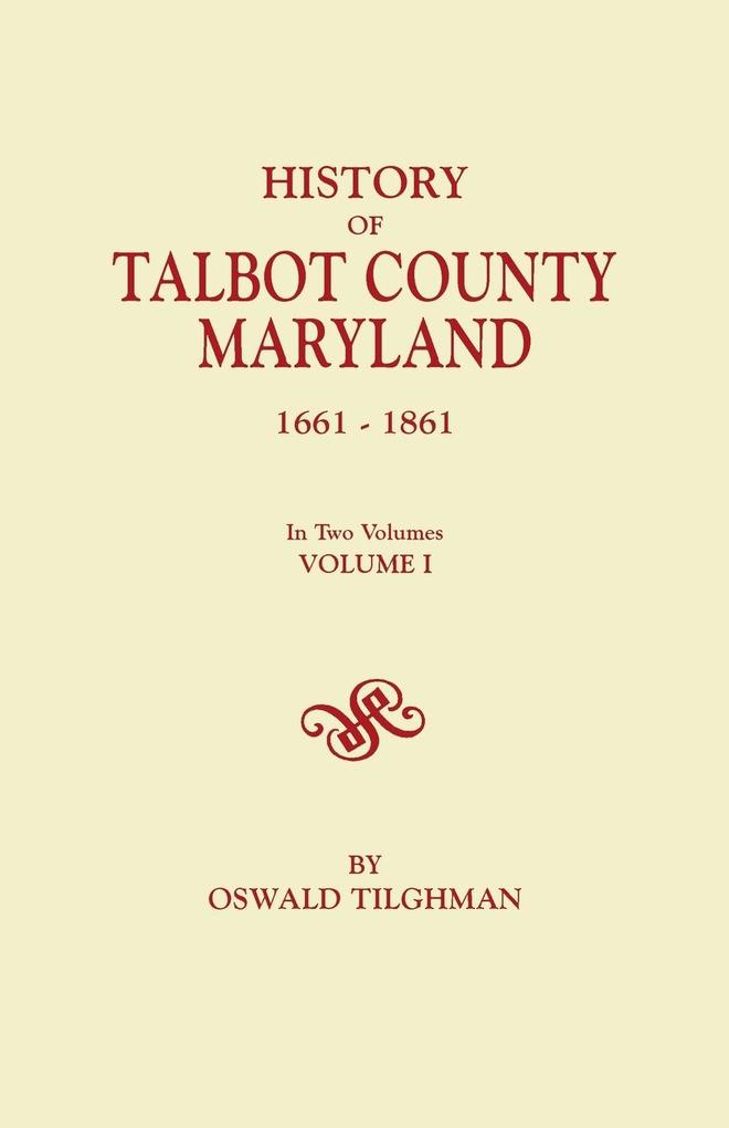 History of Talbot County, Maryland, 1661-1861. in Two Volumes. Volume I.pdf