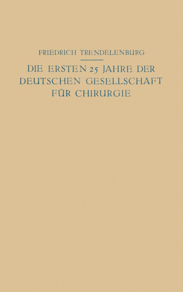 Die ersten 25 Jahre der Deutschen Gesellschaft für Chirurgie.pdf