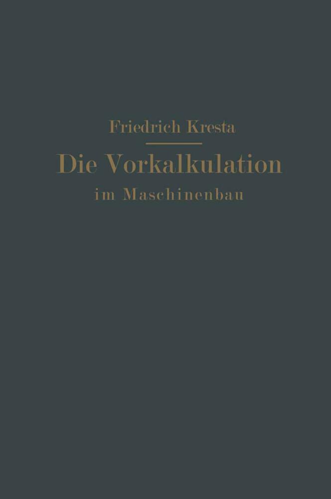 Die Vorkalkulation im Maschinen- und Elektromotorenbau nach neuzeitlich-wissenschaftlichen Grundlagen.pdf