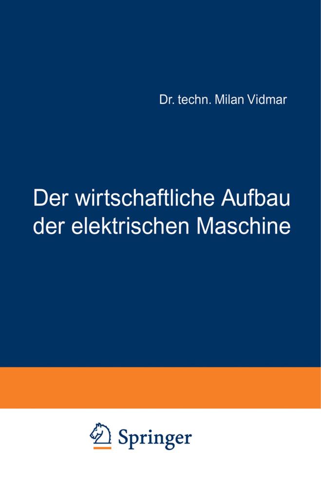 Der wirtschaftliche Aufbau der elektrischen Maschine.pdf