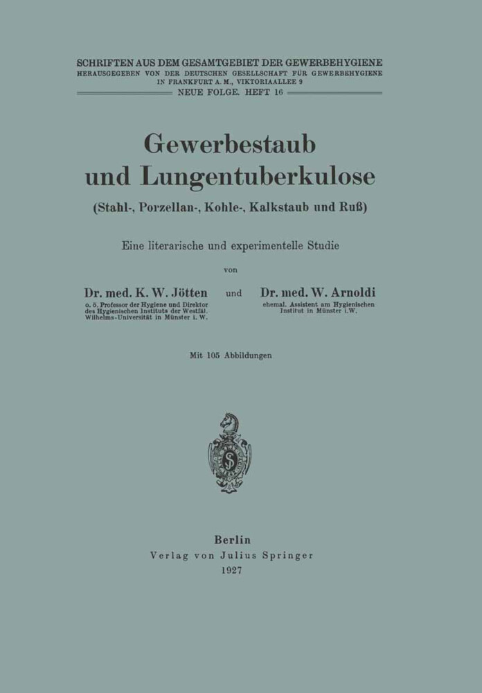 Gewerbestaub und Lungentuberkulose (Stahl-, Porzellan-, Kohle-, Kalkstaub und Ruß) Eine literarische und experimentelle Studie.pdf