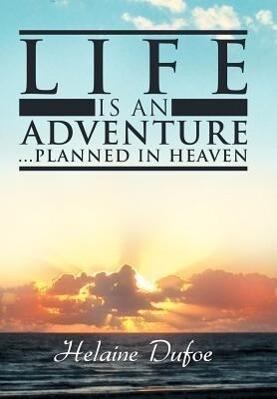 Life Is an Adventure ... Planned in Heaven.pdf